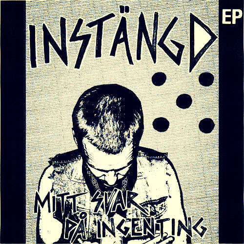 "Instängd - Mitt Svar Pa Ingenting 7"" - Sorry State - Dead Beat Records"