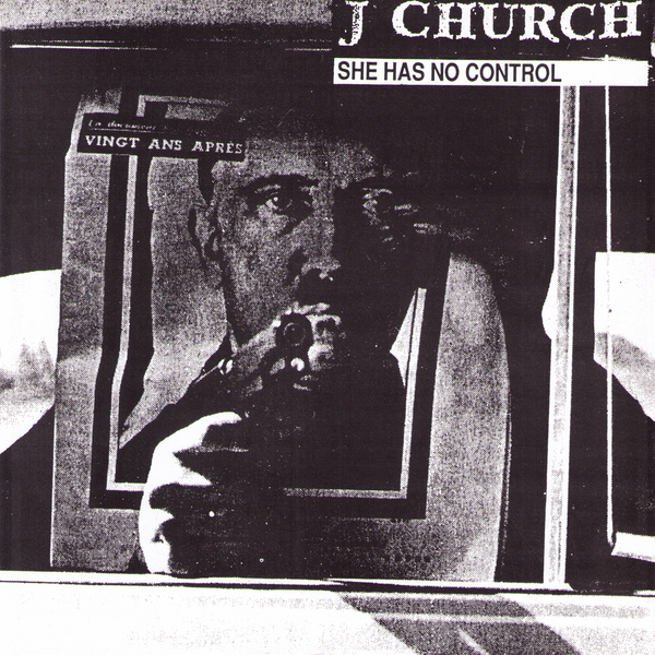 "J Church- She Has No Control 7"" ~EX CRINGER!"