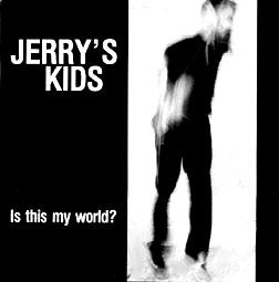 Jerry's Kids- Is This My World? LP ~W/ BONUS TRACKS!! - Redrum - Dead Beat Records