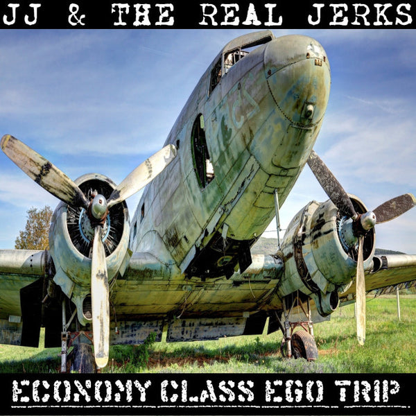JJ And The Real Jerks- Economy Class Ego Trip LP ~HUMPERS! - Rankoutsider - Dead Beat Records
