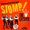 The Kaisers- Squarehead Stomp! CD ~REISSUE!