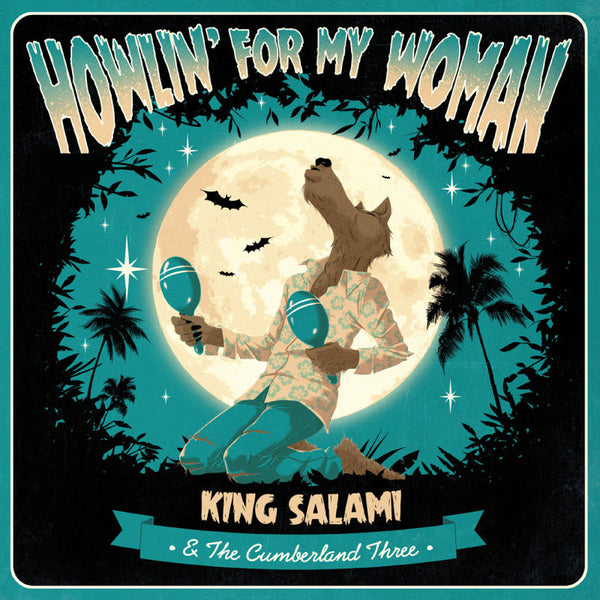 King Salami & The Cumberland Three- Howlin' For My Wowan 7""