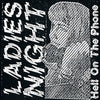 "Ladies Night- Hell On The Phone 7"" ~HONEYMOON KILLERS!"
