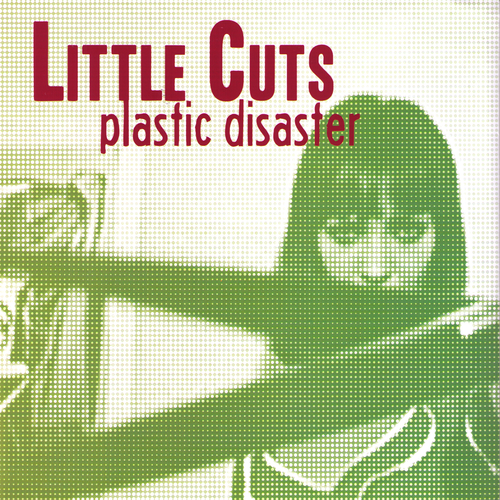 Little Cuts- Plastic Disaster 7