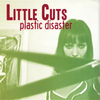 "Little Cuts- Plastic Disaster 7"" ~ EX SCARED OF CHAKA / SHINS!"