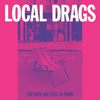 "Local Drags- The Boys Are Still In Town 7"" ~EX  STARTER JACKETS / REPLACEMENTS!"