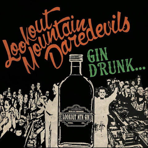 "Lookout Mountain Daredevils- Gin Drunk 7"" ~HELLSTOMPER MEMBER!"
