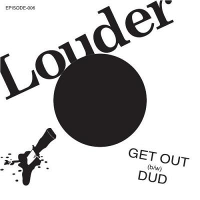 "LOUDER - Get Out 7"" - Episode - Dead Beat Records"