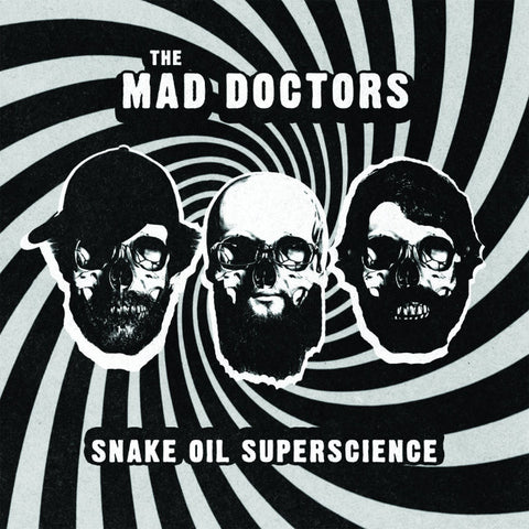 Mad Doctors- Snake Oil Superscience LP ~LTD 500 HAND NUMBERED!