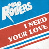 "Mad Rollers- I Need Your Love 7"" ~SLADE / KILLER!"