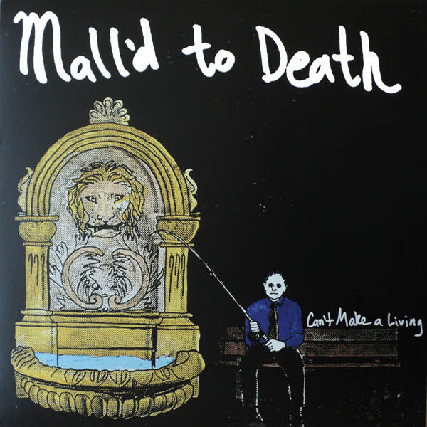 Mall'd to Death - Can't Make A Living LP ~OFF WITH THEIR HEADS