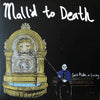 Mall'd to Death - Can't Make A Living LP ~OFF WITH THEIR HEADS!