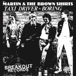 "Martin & The Brownshirts- Taxi Driver 7"" ~REISSUE! - Breakout Records - Dead Beat Records"