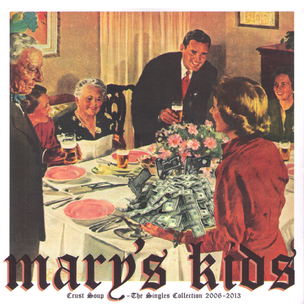 Mary's Kids- Crust Soup (The Singles Collection) LP ~REISSUE W/ 1 UNRELEASED TRACK AND 2 NEW SONGS!