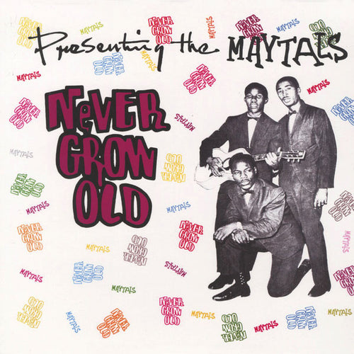 The Maytals- Never Grow Old LP ~REISSUE!