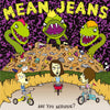 Mean Jeans- Are You Serious LP ~RAMONES!