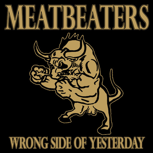 Meatbeaters- Wrong Side Of Yesterday LP ~COSMIC PSYCHOS!