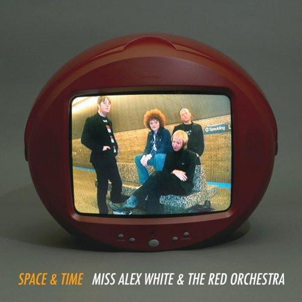 Miss Alex White & The Red Orchestra- Space & Time LP ~EX CLONE DEFECTS!