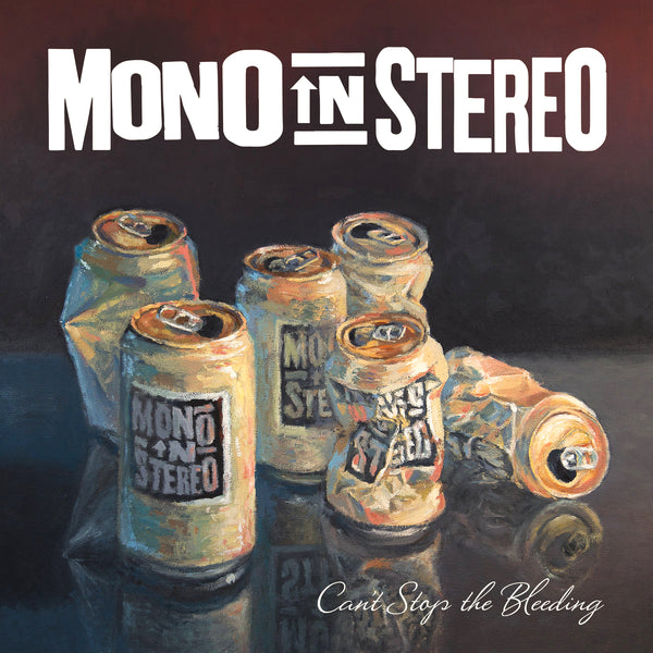 Mono In Stereo- Can't Stop The Bleeding LP ~EX MULLIGAN STU!