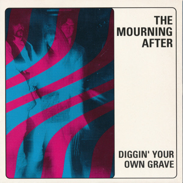 "Mourning After- Diggin' Your Own Grave 7""  ~FUZZTONES! - Twist - Dead Beat Records - 1"