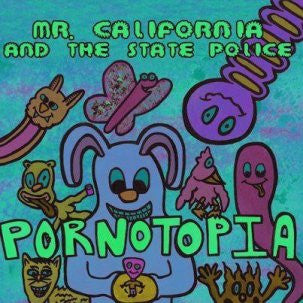 "Mr. CALIFORNIA and the STATE POLICE - Pornotopia 7"" ~200 PRESSED - Ken Rock - Dead Beat Records"