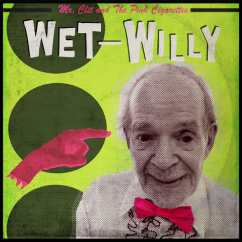 "Mr. Clit & the Pink Cigarettes- Wet-Willy 10"" ~RARE PINK WAX! - Heel Turn Records - Dead Beat Records"