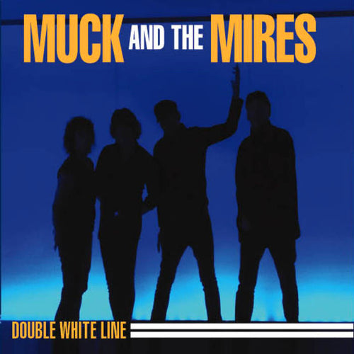"Muck And The Mires- Double White Line 7"" ~PRODUCED BY KIM FOWLEY!"