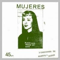 "Mujeres- Black Dog Inside My Soul 7"" - Discos Humeantes - Dead Beat Records"