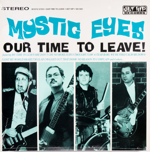 Mystic Eyes- Our Time To Leave LP - Get Hip - Dead Beat Records
