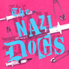 "Nazi Dogs- Saigon Shakes 7"" ~RED WAX LTD TO 150!"