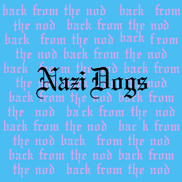 Nazi Dogs- Back From The Nod LP ~KILLER!