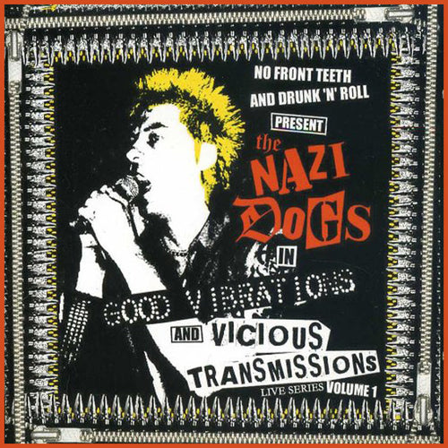 Nazi Dogs- Good Vibrations And Vicious Transmissions CD ~SEX PISTOLS!