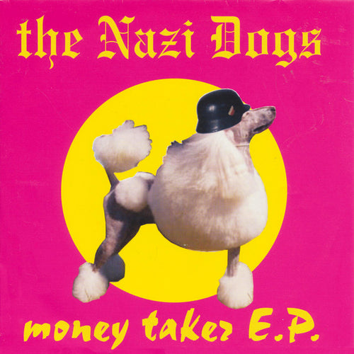 "Nazi Dogs- Money Taker 7"" ~SLAUGHTER AND THE DOGS!"