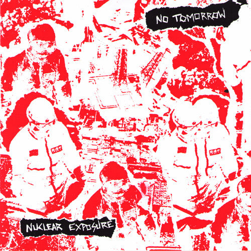 "No Tomorrow- Nuclear Exposure 7"" ~LTD TO 140 COPIES! - Sorry State - Dead Beat Records"