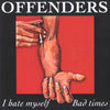 "OFFENDERS- 'I Hate Myself' 7"" - Kangaroo - Dead Beat Records"