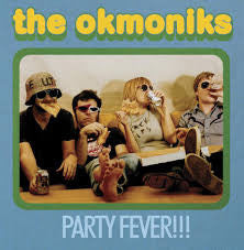 The Okmoniks- Party Fever! LP ~PRE NOBUNNY! - Slovenly - Dead Beat Records