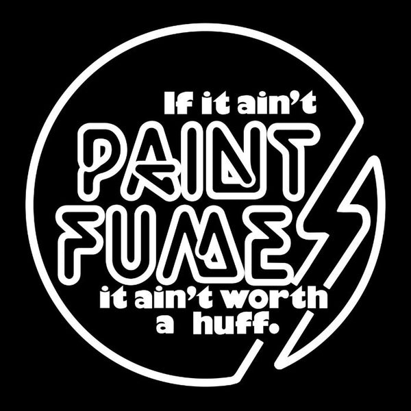 Paint Fumes- If It Ain't Paint Fumes It Ain't Worth A Huff LP - Get Hip - Dead Beat Records