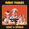 Paint Fumes- What A World LP ~KILLER!