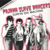 Pajama Slave Dancers- Surfin Sex Machine LP ~REISSUE!