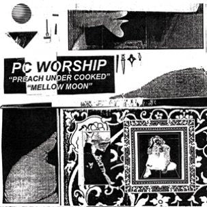 "PC Worship- Preach Under Cooked 7"" - Sophmore Lounge - Dead Beat Records"