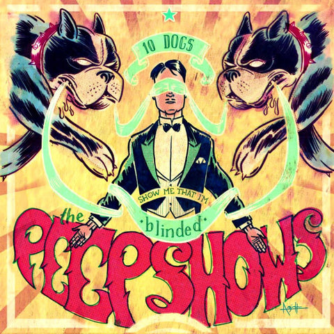 "The Peepshows- 10 Dogs 7"" ~INCLUDES PEEPSHOWS POSTER!"