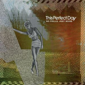 This Perfect Day- No Frills, Just Noise! LP ~REISSUE! - Killed By Disco - Dead Beat Records