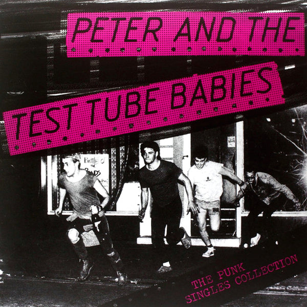 Peter And The Test Tube Babies- Punk Singles Collection LP ~REISSUE!