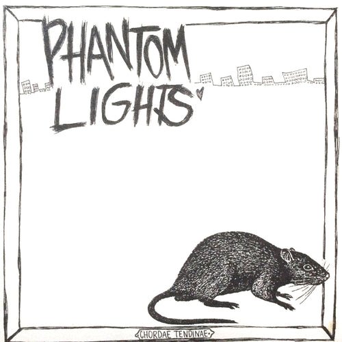 Phantom Lights- Chordae Tendinae 10