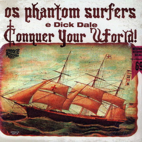 Phantom Surfers And Dick Dale-  Conquer Your World LP ~REISSUE! - Groovie - Dead Beat Records