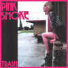 "Pink Smoke- Trash 7"" ~MARKED MEN / RARE PINK WAX!"