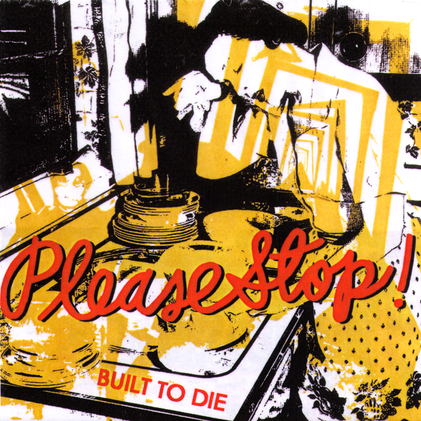 "Please Stop- Built To Die 7"" ~RARE TRANSLUCENT ACETATE CVR LTD TO 50!"