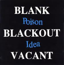 Poison Idea- Blank Blackout Vacant LP - Unknown - Dead Beat Records
