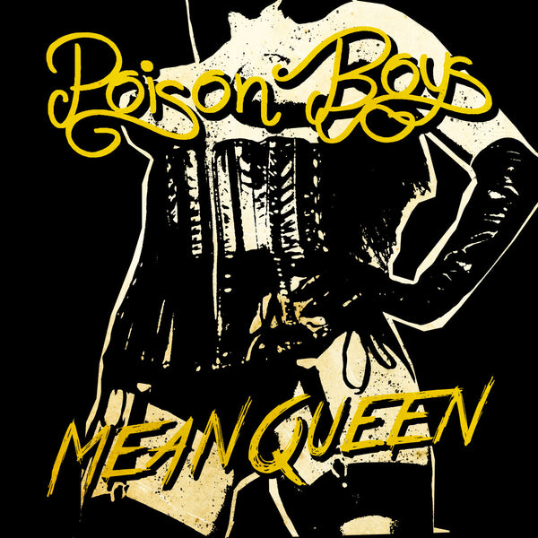 "Poison Boys- Mean Queen 7""~RARE MUSTARD YELLOW WAX!"