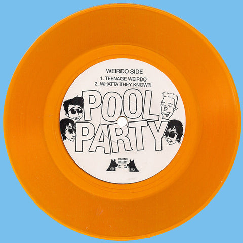 "Pool Party- Teenage Weirdo 7"" ~RARE ORANGE WAX LTD TO 117!"